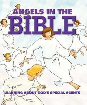 Angels in the Bible: Learning About God's Special Agents