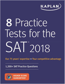 8 Practice Tests for the SAT 2018 (Kaplan)