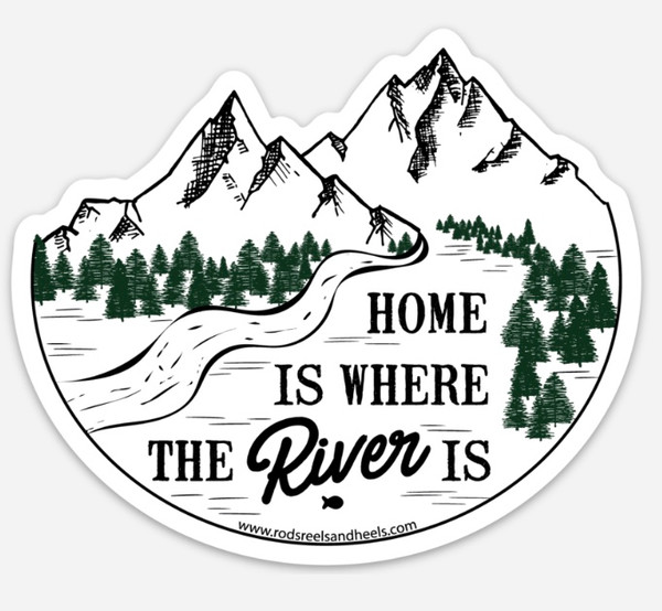 Home is Where the River Is Sticker