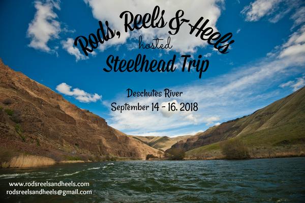 RRH Deschutes River Steelhead Trip, September 14-16, 2018
