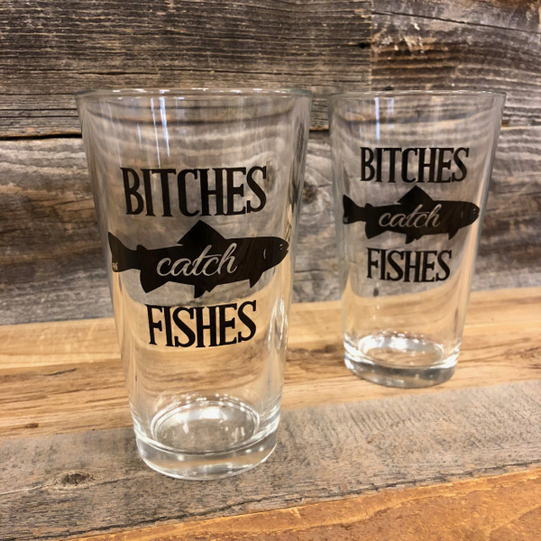 !!NEW!! Bitches Catch Fishes Pint Glass