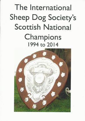 International Sheep Dog Society's Scottish National Champions 1994 to 2014