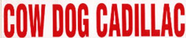Cow Dog Cadillac Bumper Sticker