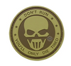 Morale Pvc Patch -Don't Run You'll Only Die Tired