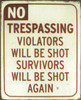 Tin Sign No Trespassing Violators Will Be Shot TN151