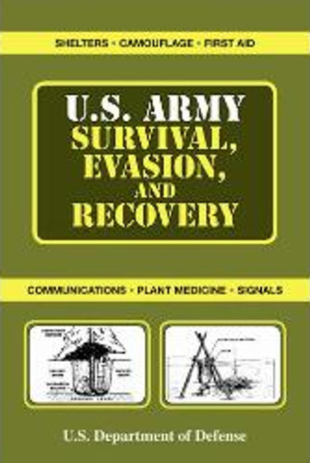 U.S. ARMY SURVIVAL, EVASION, AND RECOVERY MANUAL