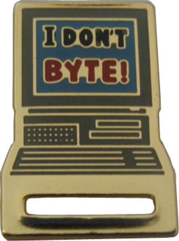 I Don't Byte! Badge Holder Lapel Pin
