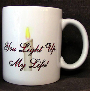 "Cup of Wisdom Candle - ""You Light Up My Life"""