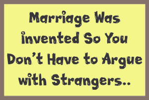 Marriage Was Invented So ... #23