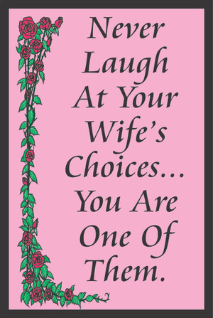 Never Laugh at Your Wife's Choices ... #43
