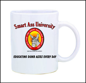 Official Smart Ass University Mug-Educating Dumb Asses Every Day