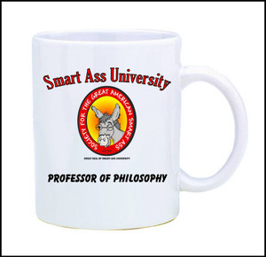 Official Smart Ass University Mug-Professor of Philosophy...