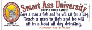 Official SMART ASS UNIVERSITY Bumper Sticker- Give a Man a Fish-FREE SHIPPING