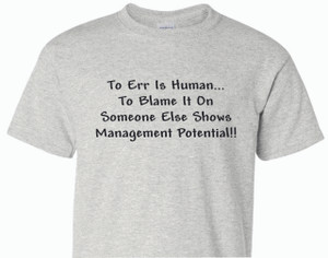 To Err is Human... - 100% Ultra Cotton T-shirts, FREE SHIPPING