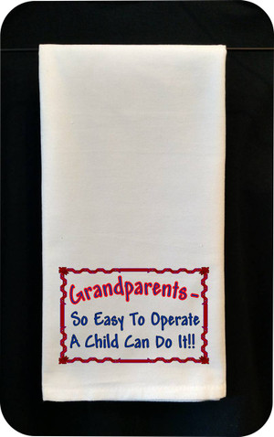 Funny Tea Towel - Grandparent - So Easy To Operate A Child Can Do It