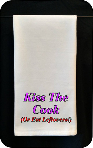 Funny Tea Towel - Kiss The Cook - Or Eat Leftovers