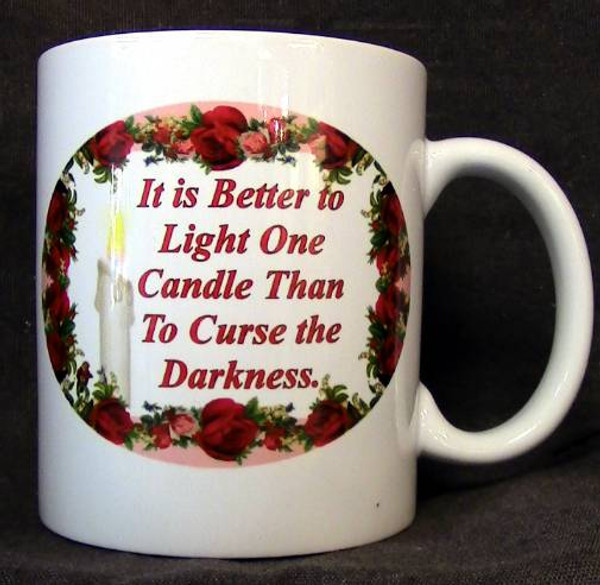 "Cup of Wisdom Candle - ""It is Better to Light One Candle Than To Curse the Darkness."""