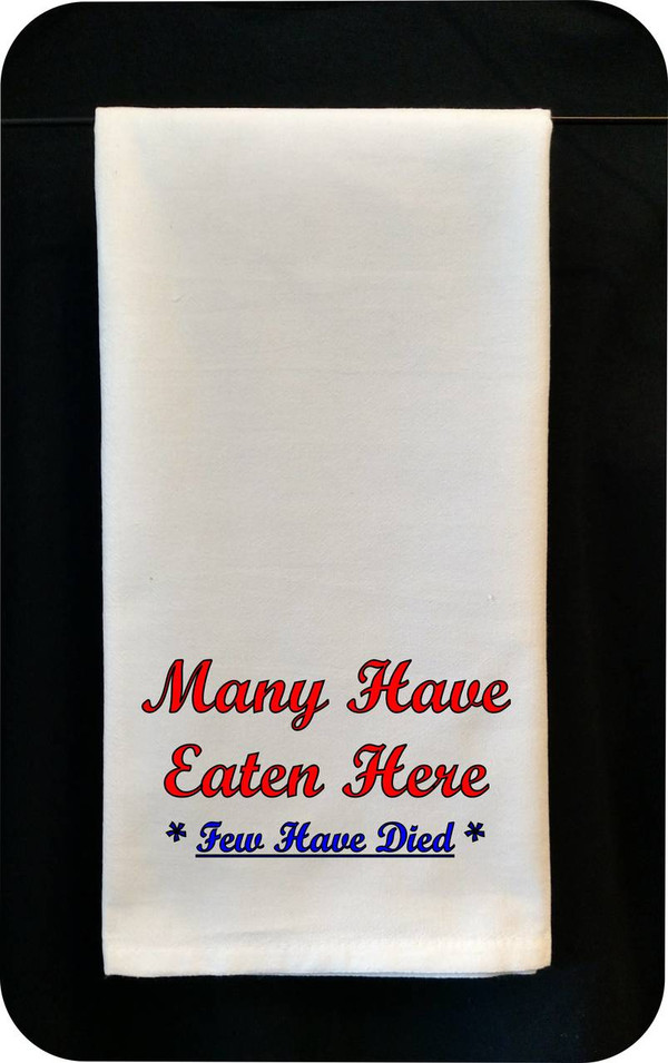 Funny Tea Towel - Many Have Eaten Here - Few Have Died