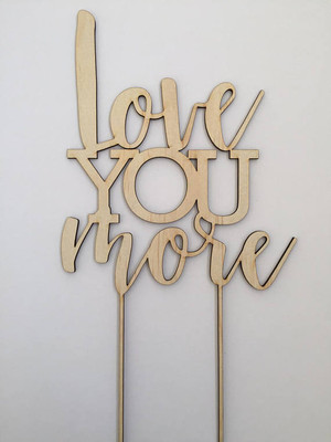 Love you More - Wedding  - Wood Cake Topper / wooden topper