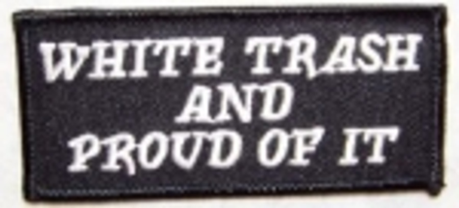 White Trash and Proud of it! Patch