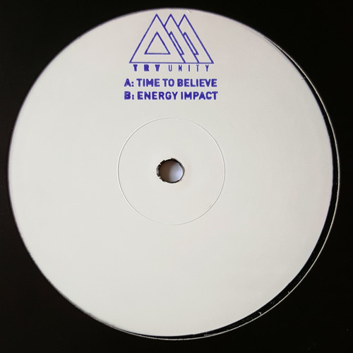 "Try Unity - Time To Believe​/​Energy Impact - 12"" Vinyl"
