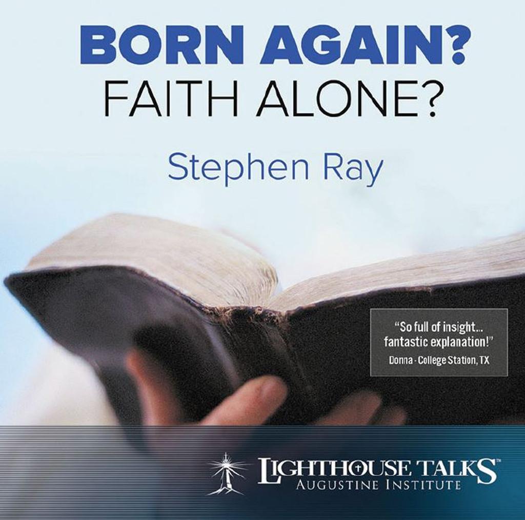 Born Again? Faith Alone?
