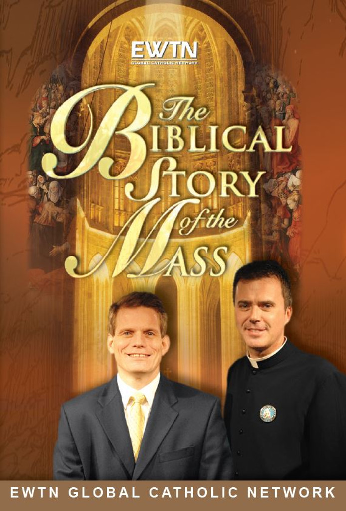 The Biblical Story of the Mass - Tom Nash and Fr. Wade Menezes - EWTN  (4 DVD Set)