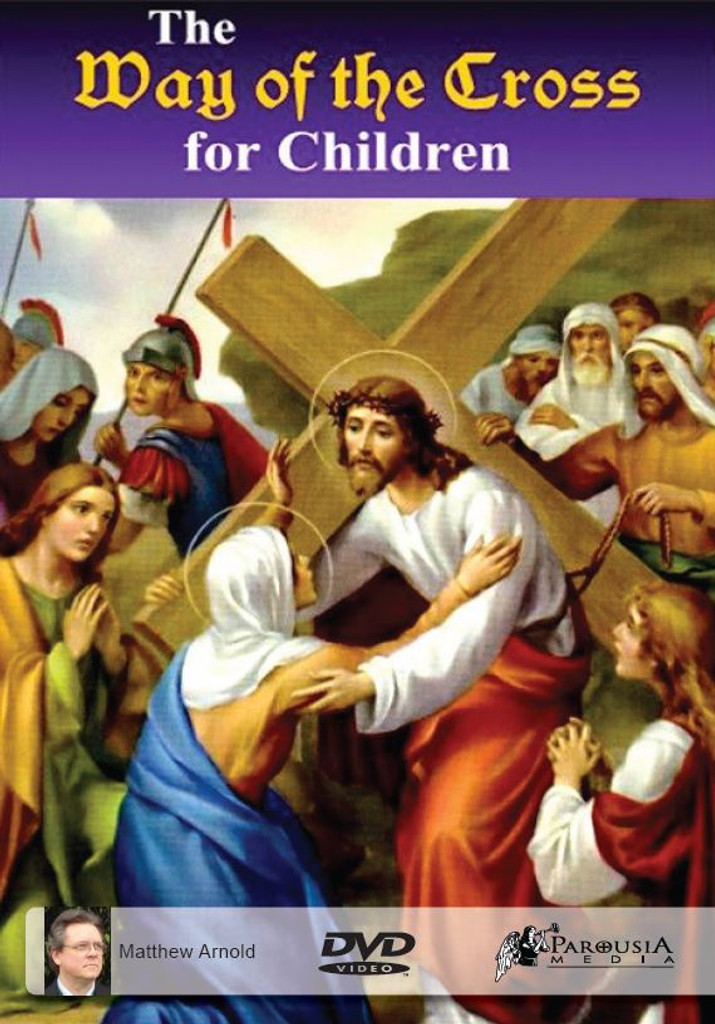 The Way of the Cross For Children - Matthew Arnold - Pro Multis Media - DVD