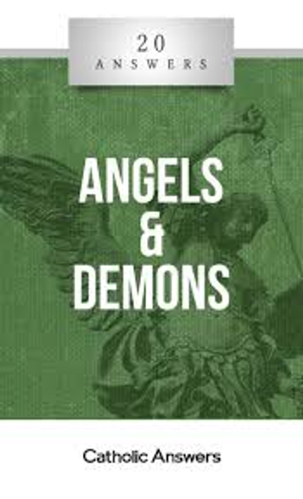 'Angels & Demons' - Fr. Mike Driscoll - 20 Answers - Catholic Answers (Booklet)