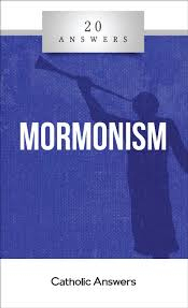 'Mormonism' - Trent Horn - 20 Answers - Catholic Answers (Booklet)