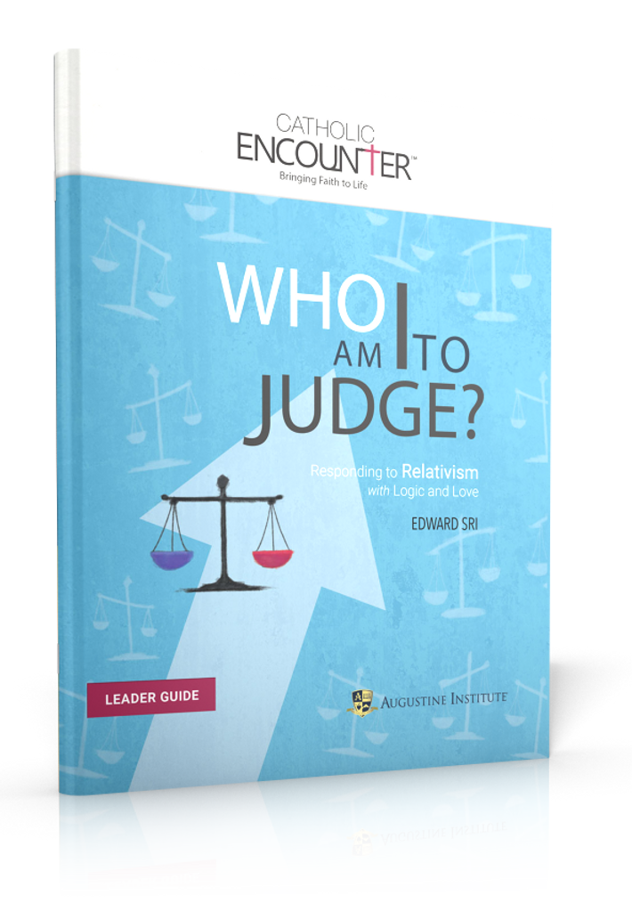 Who Am I To Judge - Dr Edward Sri - Augustine Institute (Leader Guide)