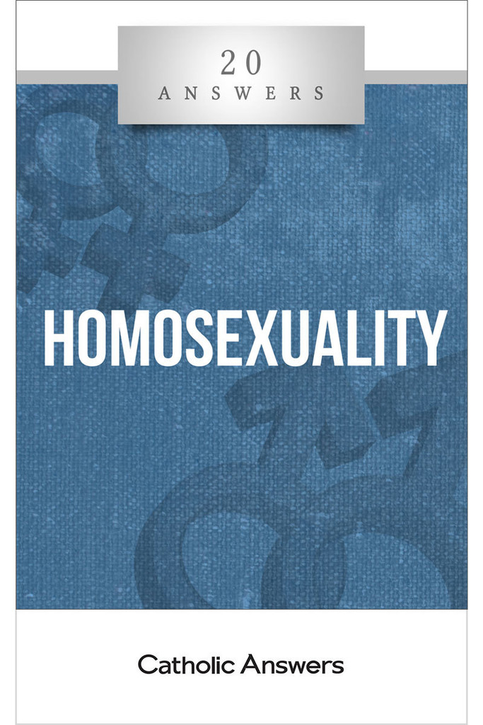 'Homosexuality' - 20 Answers - Jim Blackburn - Catholic Answers (Booklet)
