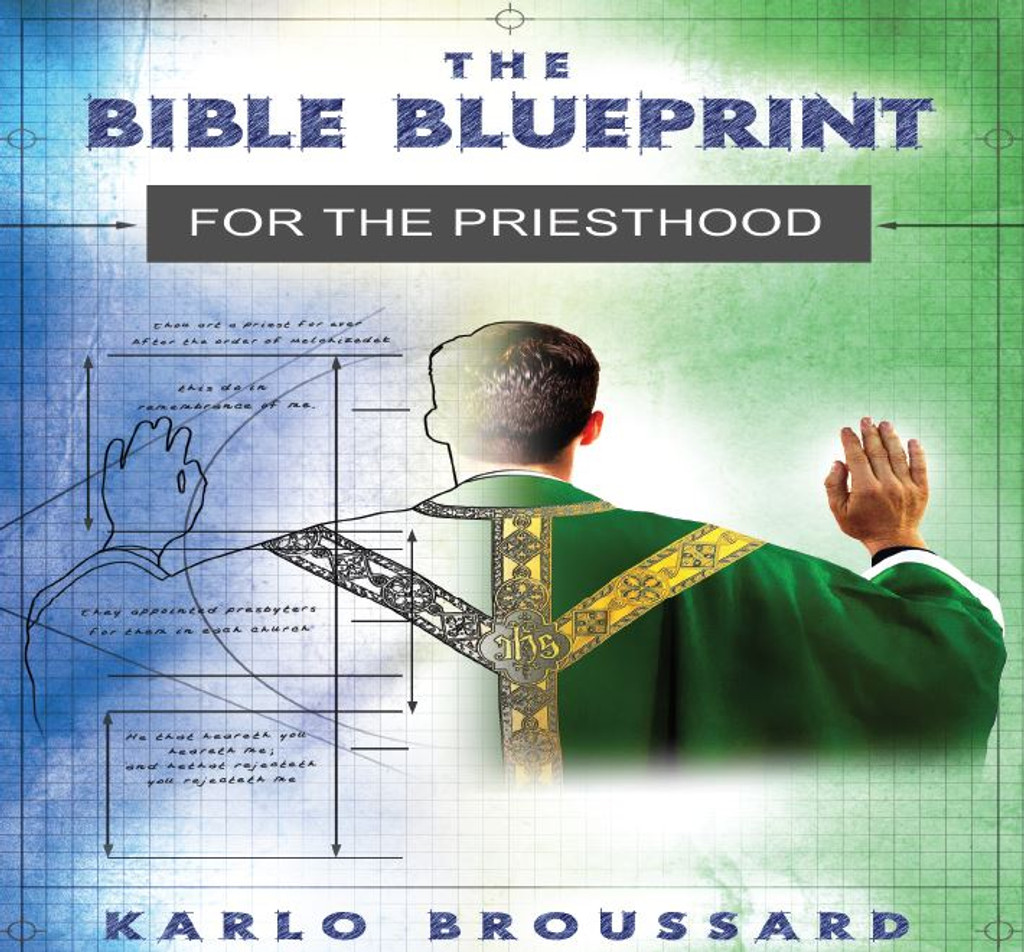 Bible blueprint for the priesthood karlo broussard catholic the bible blueprint for the priesthood karlo broussard catholic answers 2 cd set malvernweather