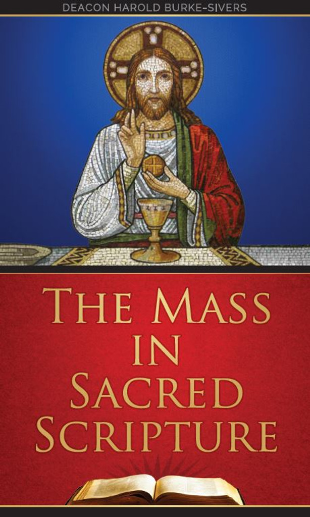 The Mass in Sacred Scripture - Deacon Harold Burke-Sivers (E-BOOK)