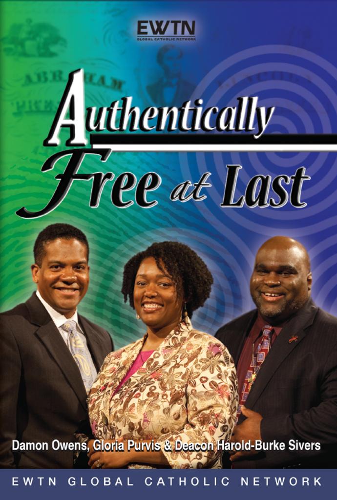 Authentically Free At Last - Damon Owens, Gloria Purvis & Deacon Harold Burke-Sivers - EWTN (4 DVD Set)