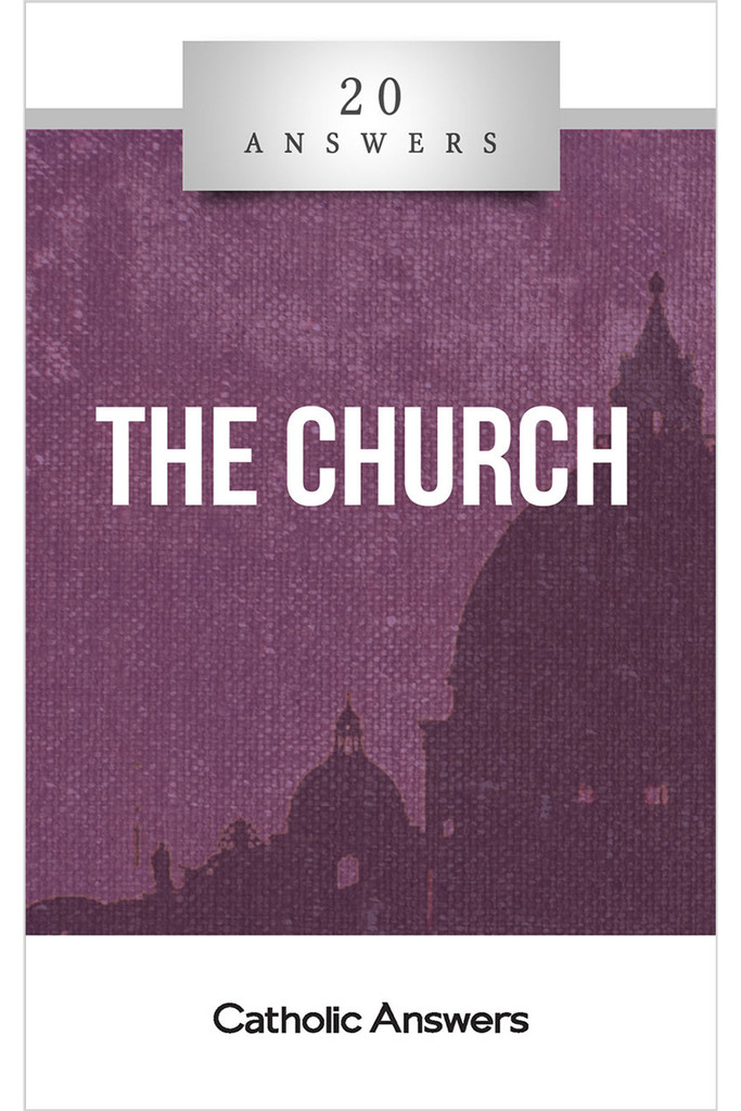 'The  Church' - 20 Answers - Trent Horn - Catholic Answers (Booklet)