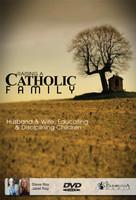 Raising a Catholic Family (DVD)