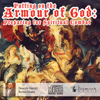 Putting on the Armour of God:  Preparing for Spiritual Combat