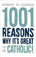 1001 Reasons to be Catholic