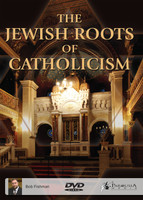 The Jewish Roots of Catholicism