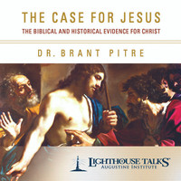The Case for Jesus: The Biblical and Historical Evidence for Christ - Dr Brant Pitre - Lighthouse Talks (CD)