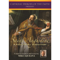 Saint Augustine: A Voice For All Generations - Catholic Heroes of the Faith (DVD)