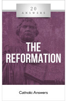 'The Reformation' - 20 Answers - Steve Weidenkopf - Catholic Answers (Booklet)