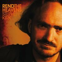 Rend the Heavens - Stephen Kirk - Music CD