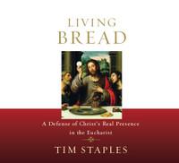 Living Bread - Tim Staples - Catholic Answers (4 CD Set)