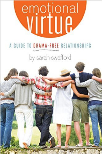 Emotional Virtue: A Guide to Drama Free Relationships (Paperback)