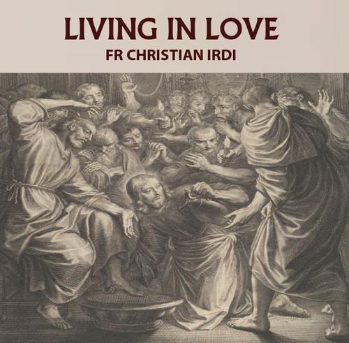 Living In Love - Fr Christian Irdi - Evangelisation Australia (CD)