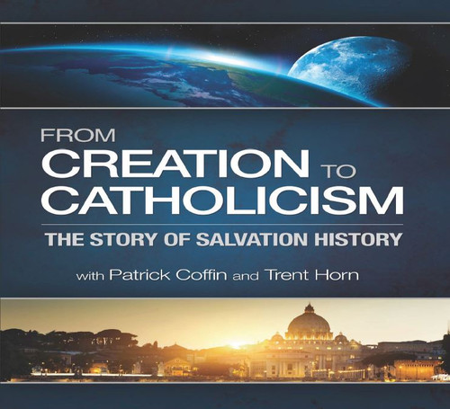 From Creation to Catholicism - Patrick Coffin & Trent Horn - Catholic Answers (3 CD Set)