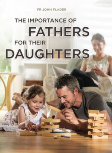 The Importance of Fathers for their Daughters - Fr John Flader  (DVD)