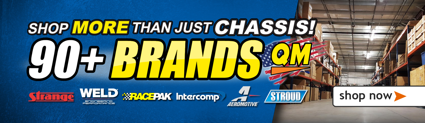 Shop MORE than just chassis at Quarter-Max! 90+ Brands!